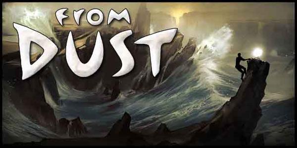 From Dust, todos los poderes de un Dios a nuestro alcance
